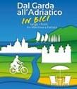 From Lake Garda to the Adriatic Sea by bike