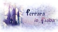 Ferrara in fiaba