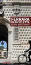 FERRARA IN BICICLETTA: tra arte storia e natura